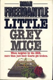 Little Grey Mice  by  Brian Freemantle