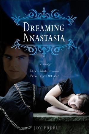 Anastasia Forever (Dreaming Anastasia, #3)  by  Joy Preble