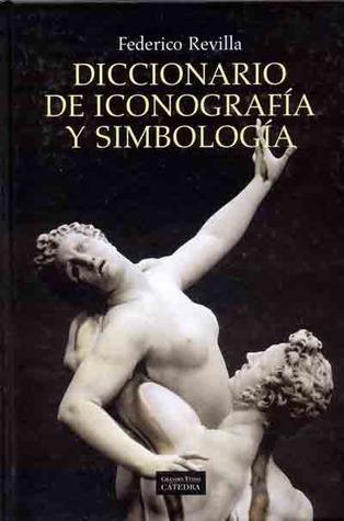 Diccionario de iconografía y simbología  by  Federico Revilla