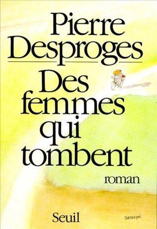 Des femmes qui tombent  by  Pierre Desproges