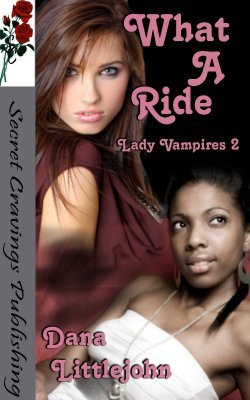 What A Ride! (Lady Vampires, #2)  by  Dana Littlejohn
