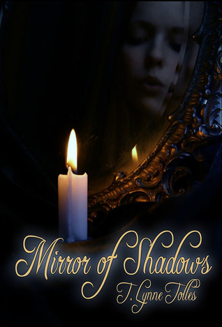 Mirror of Shadows T. Lynne Tolles
