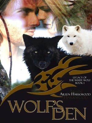Wolfs Den  by  Aileen Harkwood
