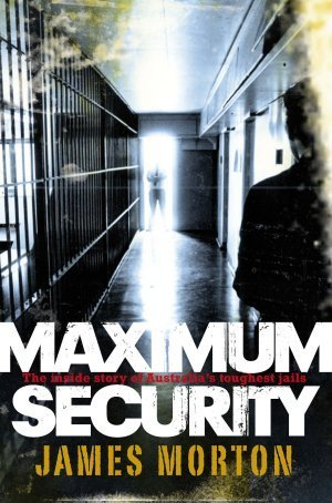 Maximum Security James Morton