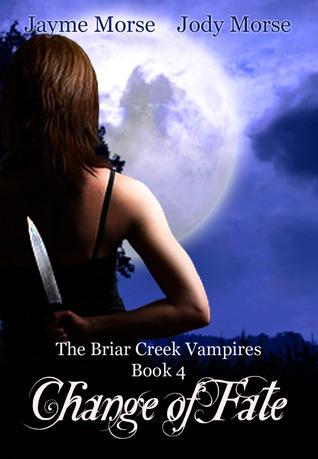 Change of Fate (The Briar Creek Vampires #4) Jayme Morse