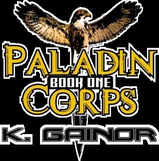 Paladin Corps  by  K. Gainor