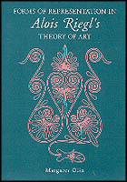 Forms of Representation in Alois Riegls Theory of Art Margaret Olin
