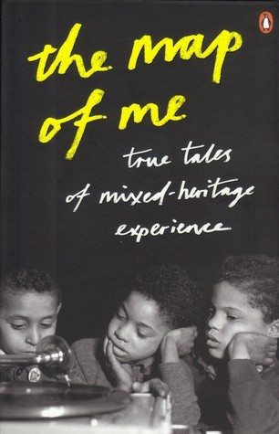 The Map of Me: True Tales of Mixed-Heritage Experience  by  Rounke Coker
