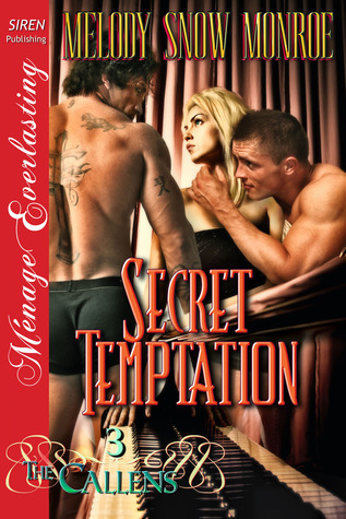 Secret Temptation (The Callens, #3)  by  Melody Snow Monroe