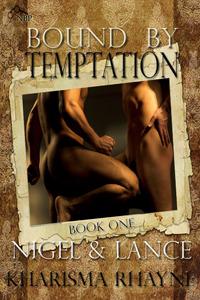Nigel & Lance (Bound  by  Temptation, #1) by Kharisma Rhayne