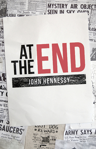 At the End - a post-apocalyptic novel (The Road to Extinction, #1)  by  John  Hennessy