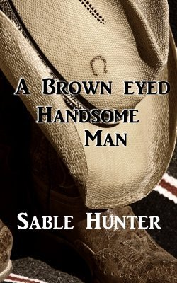 A Brown-eyed Handsome Man (Hell Yeah!, #4) Sable Hunter