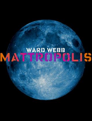Mattropolis  by  R. Ward Webb