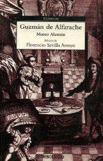 Guzmán de Alfarache (Clasicos / Classics)  by  Mateo Alemán