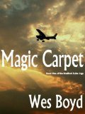 Magic Carpet (The Bradford Exiles, #1)  by  Wes Boyd