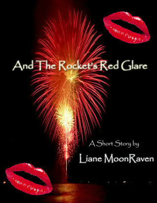 And The Rockets Red Glare  by  Liane Moonraven