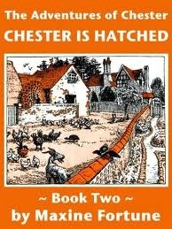Chester Is Hatched  by  Maxine Fortune