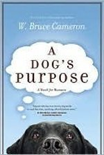 A Dogs Purpose (A Dogs Purpose, #1)  by  W. Bruce Cameron