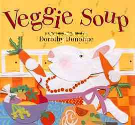 Veggie Soup  by  Dorothy Donohue