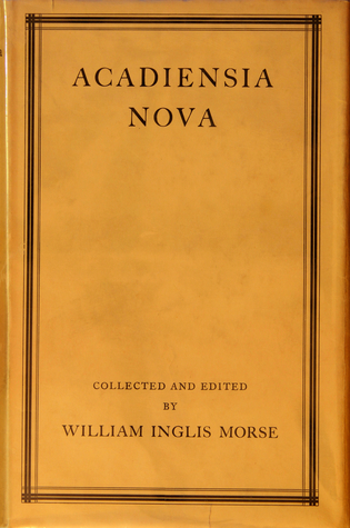 Acadiensia Nova (1598 - 1779), Vol. 2  by  William Inglis Morse