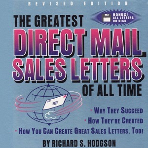 Sales Book - The Greatest Direct Mail Sales Letters of all time  by  Richard S Hodgson