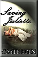 Saving Juliette: Book One  by  Gayle Eden