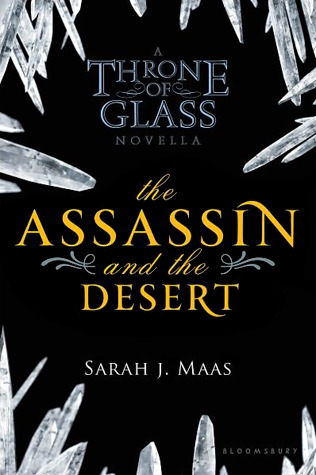 The Assassin and the Desert (Throne of Glass, #0.3)  by  Sarah J. Maas