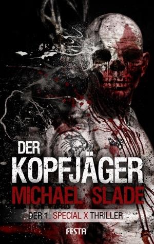 Der Kopfjäger (Special X, #1)  by  Michael Slade