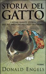 Storia del gatto: laffascinante storia del più prezioso alleato delluomo  by  Donald W. Engels
