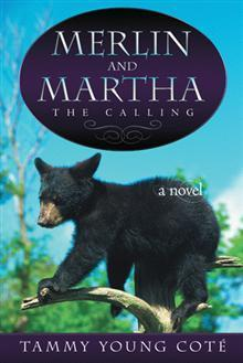 Merlin And Martha: The Calling  by  Tammy Young Coté