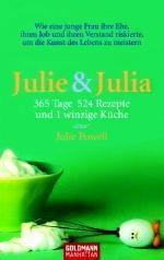 Julie & Julia: 365 Tage, 524 Rezepte und 1 winzige Küche  by  Julie Powell