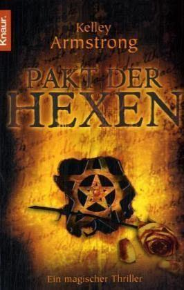 Pakt der Hexen (Women of the Otherworld, #4)  by  Kelley Armstrong