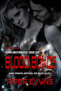 Blood Bonds (Vorian Brotherhood, #1) Piper Evyns