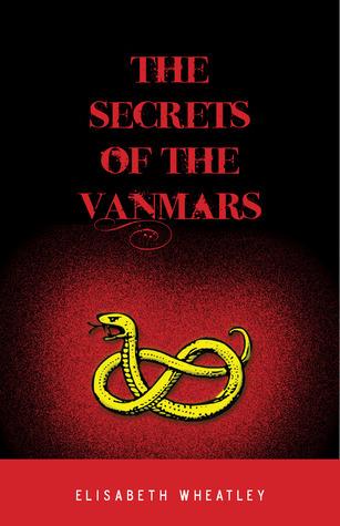 The Secrets of the Vanmars (Argetallam Saga, #2)  by  Elisabeth Wheatley