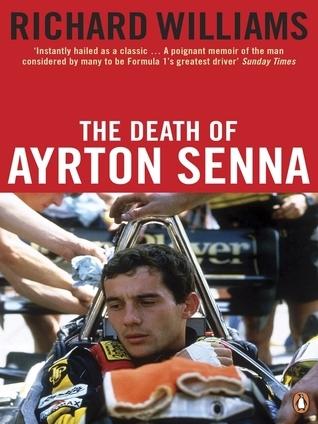 The Death of Ayrton Senna. Richard Williams Richard Williams
