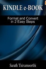 Kindle e-Book Format and Convert in 2 Easy Steps  by  Sarath Thirumoorthi