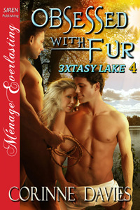 Obsessed with Fur  (3xtasy Lake, #4) Corinne Davies