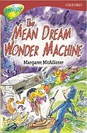The Mean Dream Wonder Machine (Oxford Reading Tree: Stage 15: TreeTops) Margaret McAllister