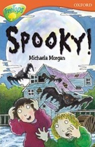 Spooky! (Oxford Reading Tree: Stage 13: TreeTops More Stories A)  by  Michaela Morgan