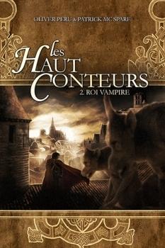 Roi Vampire (Les Haut-Conteurs #2)  by  Patrick Mc Spare