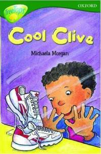 Cool Clive (Oxford Reading Tree: Stage 12: TreeTops)  by  Michaela Morgan