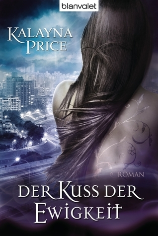 Der Kuss der Ewigkeit (Haven #1)  by  Kalayna Price