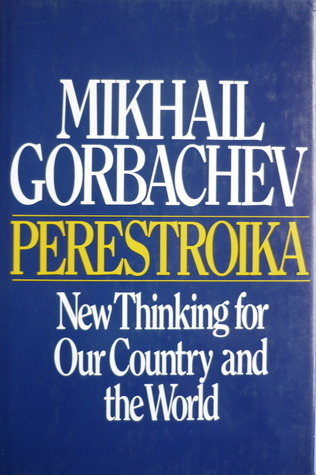 Perestroika New Thinking for Our Country and the World  by  Mikhail Gorbachev