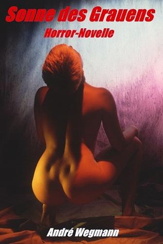 Sonne des Grauens  by  André Wegmann
