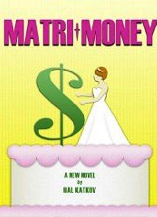 Matri-Money Hal  Katkov