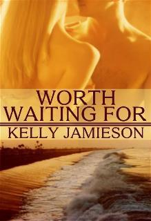 Worth Waiting For  by  Kelly Jamieson