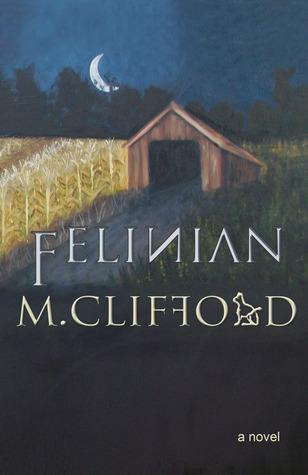 Felinian (Book of the Felinian, #1) M. Clifford