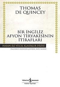 Bir İngiliz Afyon Tiryakisinin İtirafları  by  Thomas de Quincey