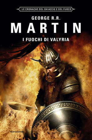 I fuochi di Valyria (Le Cronache del Ghiaccio e del Fuoco, #11) George R.R. Martin