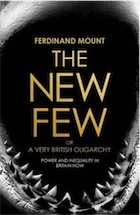 The New Few: Or a Very British Oligarchy  by  Ferdinand Mount